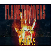 Dizzy TwoTimez - Flame Throwers The Beat Tape
