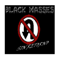 Black Masses - Sin Retorno (Explicit)