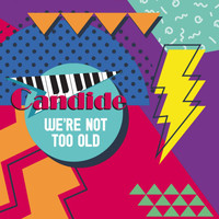 Candide - We're Not Too Old