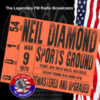 Neil Diamond - Legendary FM Broadcasts - Sports Ground, Sydney, Australia 9th March 1976