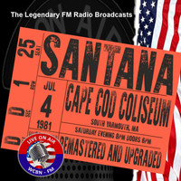 Santana - Legendary FM Broadcasts - Cape Cod Coliseum 4th July 1981