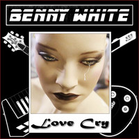 Benny White - Love Cry