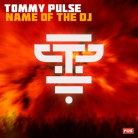 Tommy Pulse - Name of the DJ