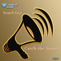 Yonel Gee - Catch the Sound