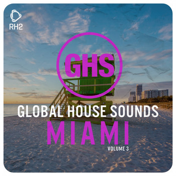 Various Artists - Global House Sounds - Miami, Vol. 3