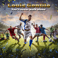 Louis Gentile - You'll Never Walk Alone