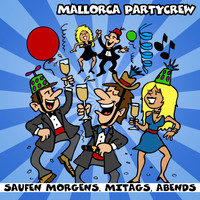 Mallorca Party Crew - Saufen morgens, mittags, abends
