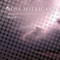 Ross Milligan - Ross Milligan, Vol. 3