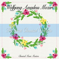 Wolfgang Amadeus Mozart - The Great Classical Concerts (Classics Collection) (Classics Collection)