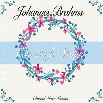 Johannes Brahms - Concerto for Strings (Classics Collection) (Classics Collection)