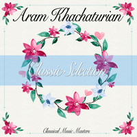 Aram Khachaturian - Classic Selection (Classical Music Masters) (Classical Music Masters)