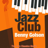 Benny Golson - Jazz Club (The Jazz Classics Music)