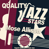 Mose Allison - Quality Jazz Stars (Superb Selection of Real Jazz)