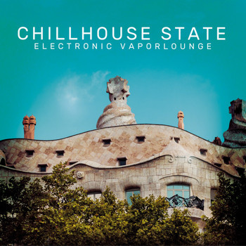 Various Artists - Chillhouse State (Electronic Vaporlounge)