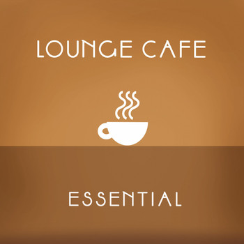Various Artists - Lounge Cafè Essential