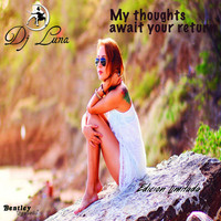 DJ Luna - My Thoughts Await Your Return
