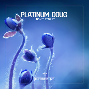 Platinum Doug - Don't Stop It