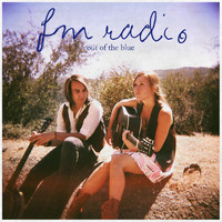 FM Radio - Out of the Blue