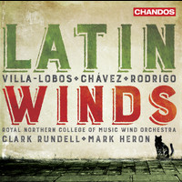 Royal Northern College of Music Wind Orchestra / Clark Rundell / Mark Heron - Latin Winds