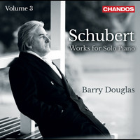 Barry Douglas - Schubert: Works for Solo Piano, Vol. 3