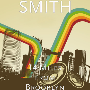 Smith - 14 Miles from Brooklyn