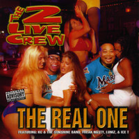 The 2 Live Crew - The Real One (Explicit)
