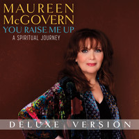 Maureen McGovern - You Raise Me Up: A Spiritual Journey (Deluxe Version)