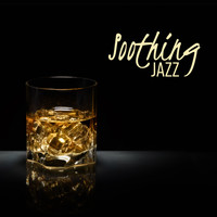 Various Artists - Soothing Jazz (Best Sound of Jazz, Instrumental, Smooth, Delicate, Jazz Lounge)