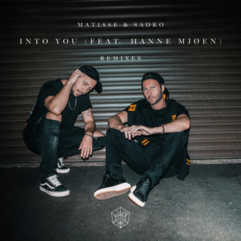 Matisse & Sadko featuring Hanne Mjøen - Into You (The Remixes)