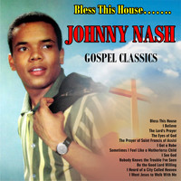 Johnny Nash - Bless This House……..Gospel Classics