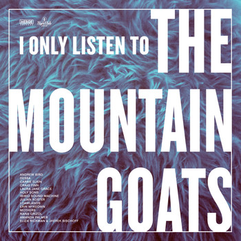 Various Artists - I Only Listen to the Mountain Goats: All Hail West Texas