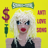 Stereo Total - Anti Love Song EP