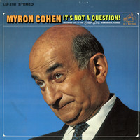Myron Cohen - It's Not A Question! (Live)