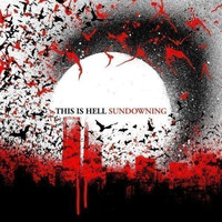 This Is Hell - Sundowning (Explicit)