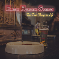 Eleven Hundred Springs - The Finer Things in Life