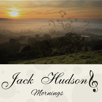 Jack Hudson - Mornings