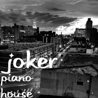 Joker - Piano House