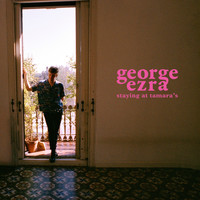 George Ezra - Staying at Tamara's (Explicit)