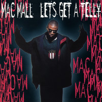 Mac Mall - Let's Get a Telly EP (Explicit)