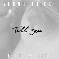Young Quicks - Tell You (feat. Muhnee) (Explicit)