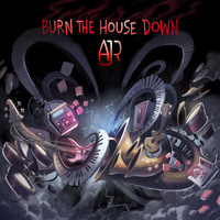AJR - Burn the House Down (Explicit)