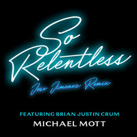 Michael Mott - So Relentless (Jose Jimenez Remix)