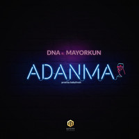 DNA - Adanma (feat. Mayorkun)