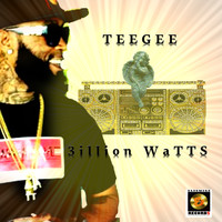 TEEGEE - 3illion WaTTS (Explicit)