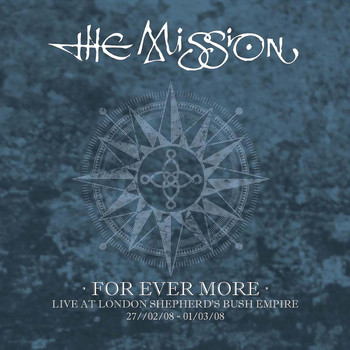 The Mission - For Ever More - Live at London Shepherd's Bush Empire 2008