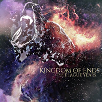 Kingdom of Ends - The Plague Years