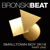 Bronski Beat - Smalltown Boy 2k18 Part 1