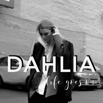 Dahlia - Life Goes On (Explicit)