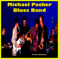Michael Packer Blues Band - Sweet Rhythm (Reissue)