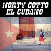 Norty Cotto - El Cubano